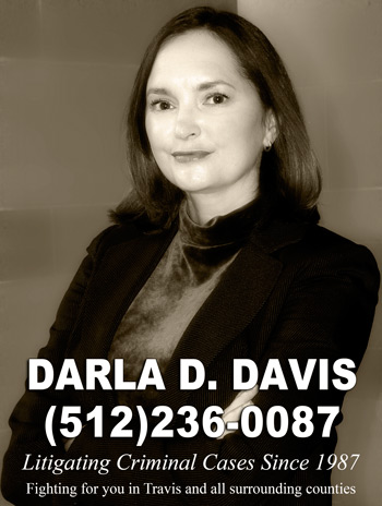 Criminal Attorney in Austin | Darla Davis - 512-236-0087 | Litigiating criminal cases since 1986
